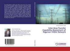 Bookcover of Inter-Area Transfer Capability Assessment of Nigerian 330kV Network