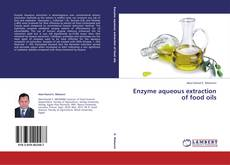 Bookcover of Enzyme aqueous extraction of food oils
