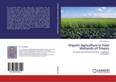 Bookcover of Organic Agriculture in Tidal Wetlands of Tropics