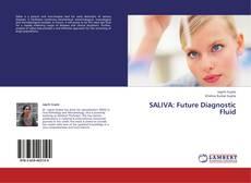 SALIVA: Future Diagnostic Fluid的封面