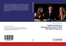 Bookcover of Codeswitching in Tigrinya:The Case of Two FM Radio Programs