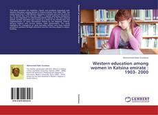 Bookcover of Western education among women in Katsina emirate : 1903- 2000