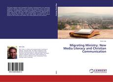 Bookcover of Migrating Ministry: New Media Literacy and Christian Communication