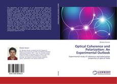 Bookcover of Optical Coherence and Polarization: An Experimental Outlook