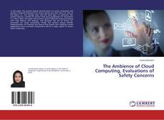 Couverture de The Ambience of Cloud Computing, Evaluations of Safety Concerns