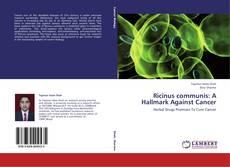 Capa do livro de Ricinus communis: A Hallmark Against Cancer