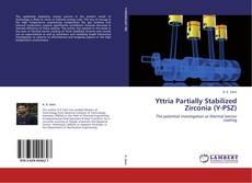 Bookcover of Yttria Partially Stabilized Zirconia (Y-PSZ)