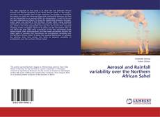 Bookcover of Aerosol and Rainfall variability over the Northern African Sahel