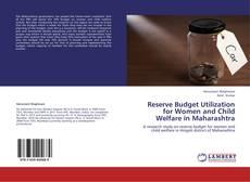 Reserve Budget Utilization for Women and Child Welfare in Maharashtra kitap kapağı