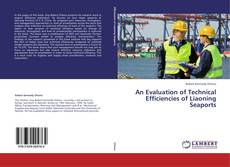 Copertina di An Evaluation of Technical Efficiencies of Liaoning Seaports