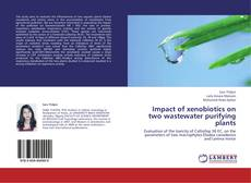 Buchcover von Impact of xenobiotics on two wastewater purifying plants