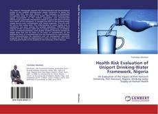 Couverture de Health Risk Evaluation of Uniport Drinking-Water Framework, Nigeria