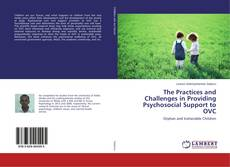 Обложка The Practices and Challenges in Providing Psychosocial Support to OVC