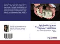Bookcover of Relationship between Organizational Justice and Employee Commitment