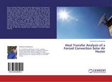 Portada del libro de Heat Transfer Analysis of a Forced Convection Solar Air Heater