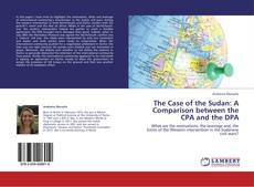 Bookcover of The Case of the Sudan: A Comparison between the CPA and the DPA
