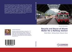 Обложка Recycle and Reuse of Waste Water for a Railway Station