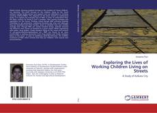 Bookcover of Exploring the Lives of Working Children Living on Streets