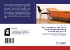 Bookcover of The Experiences of Clinical Psychologists Providing Community Service