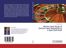 Bookcover of Monte Carlo Study of Electron Spin Relaxation in n-type GaAs Bulk