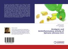 Bookcover of Analgesic and Antiinflammatory activity of Spinacia oleracea Linn