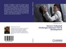 Bookcover of Oman's Volleyball Challenges between Fact & Development