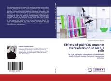 Copertina di Effects of p85PI3K mutants overexpression in MCF-7 cells