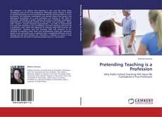 Portada del libro de Pretending Teaching is a Profession