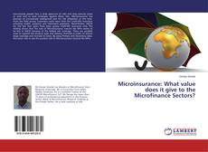 Bookcover of Microinsurance: What value does it give to the Microfinance Sectors?