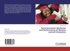 Обложка Socio-Economic Attributes and Performance of Women owned Enterprises