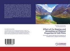 Bookcover of Effect of Cu Doping and Annealing on Physical Properties of CdS Films