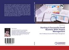 Portada del libro de Starting A Successful Small Business With Project Management