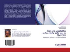 Bookcover of Fish and vegetables radioactivity pollutant in low dose
