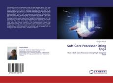 Bookcover of Soft Core Processor Using Fpga