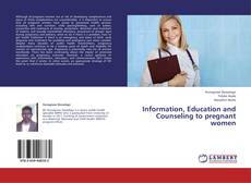 Bookcover of Information, Education and Counseling to pregnant women