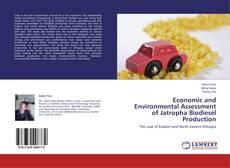 Economic and Environmental Assessment of Jatropha Biodiesel Production的封面
