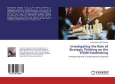 Bookcover of Investigating the Role of Strategic Thinking on the EFQM Establishing