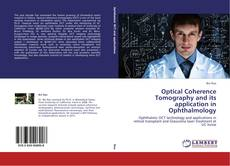 Portada del libro de Optical Coherence Tomography and its application in Ophthalmology