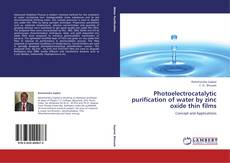 Bookcover of Photoelectrocatalytic purification of water by zinc oxide thin films