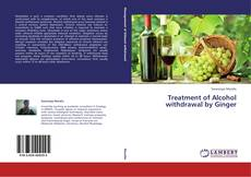 Capa do livro de Treatment of Alcohol withdrawal by Ginger