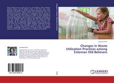 Buchcover von Changes in Waste Utilization Practices among Estonian Old Believers