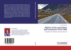 Bookcover of Afghan Crisis and Indian Sub-continent:1979-1989