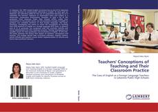 Bookcover of Teachers' Conceptions of Teaching and Their Classroom Practice
