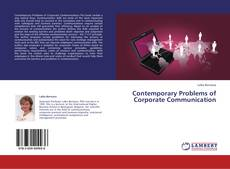 Bookcover of Contemporary Problems of Corporate Communication