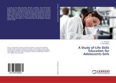 Couverture de A Study of Life Skills Education for Adolescents Girls