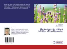 Bookcover of Plant extract: An efficient Inhibitor of Steel Corrosion