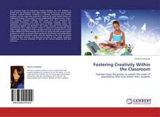Bookcover of Fostering Creativity Within the Classroom