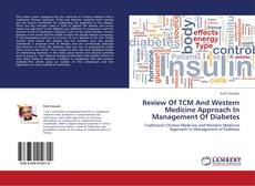 Capa do livro de Review Of TCM And Western Medicine Approach In Management Of Diabetes