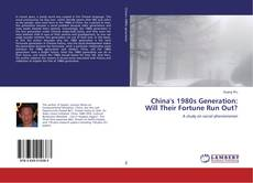 China's 1980s Generation: Will Their Fortune Run Out? kitap kapağı