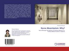 Bookcover of Nurse Absenteeism: Why?